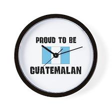 Proud To Be GUATEMALAN Wall Clock