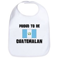 Proud To Be GUATEMALAN Bib