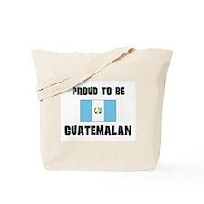 Proud To Be GUATEMALAN Tote Bag