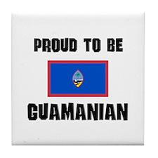 Proud To Be GUAMANIAN Tile Coaster