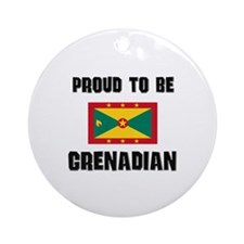 Proud To Be GRENADIAN Ornament (Round)