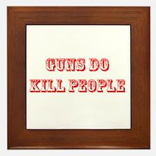 GUNS DO KILL PEOPLE Framed Tile