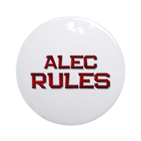 alec rules Ornament (Round)