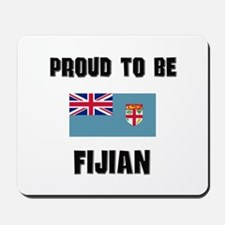 Proud To Be FIJIAN Mousepad