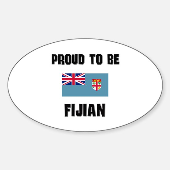 Proud To Be FIJIAN Oval Decal