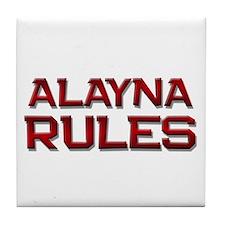 alayna rules Tile Coaster