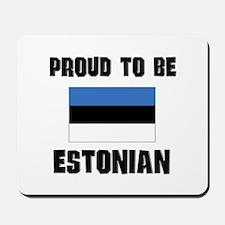 Proud To Be ESTONIAN Mousepad