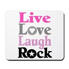 """LIVE, LOVE, LAUGH, ROCK"" Mousepad"