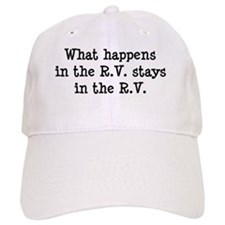 What happens in the R.V. stays in the R.V. Baseball Cap