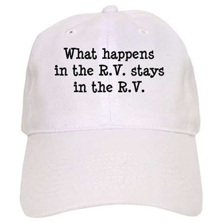 What happens in the R.V. stays in the R.V. Cap