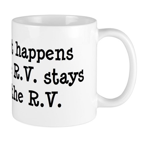 What happens in the R.V. stays in the R.V. Mug