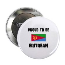 "Proud To Be ERITREAN 2.25"" Button"