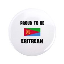 """Proud To Be ERITREAN 3.5"""" Button"""