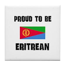 Proud To Be ERITREAN Tile Coaster