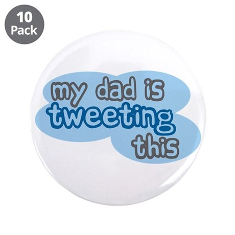 """Dad is Tweeting This 3.5"""" Button (10 pack)"""