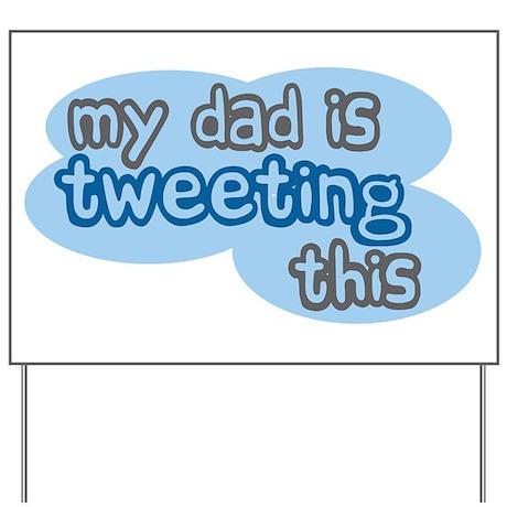 Dad is Tweeting This Yard Sign