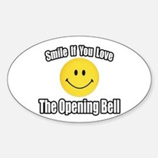 """Smile...Opening Bell"" Oval Decal"