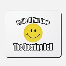 """Smile...Opening Bell"" Mousepad"