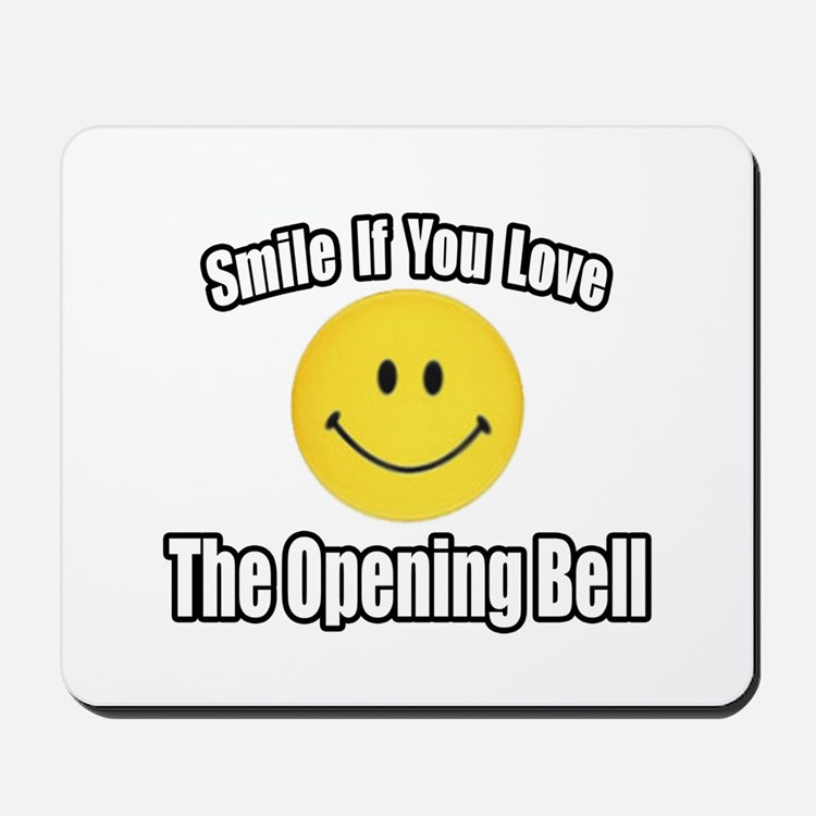 """""""Smile...Opening Bell"""" Mousepad"""