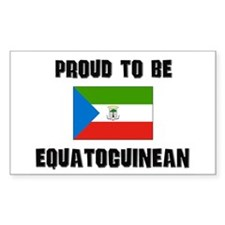 Proud To Be EQUATOGUINEAN Rectangle Decal