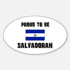 Proud To Be SALVADORAN Oval Decal