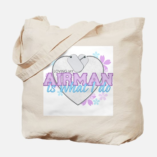 Loving my Airman is what I do Tote Bag