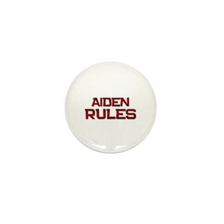 aiden rules Mini Button