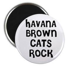 HAVANA BROWN CATS ROCK Magnet