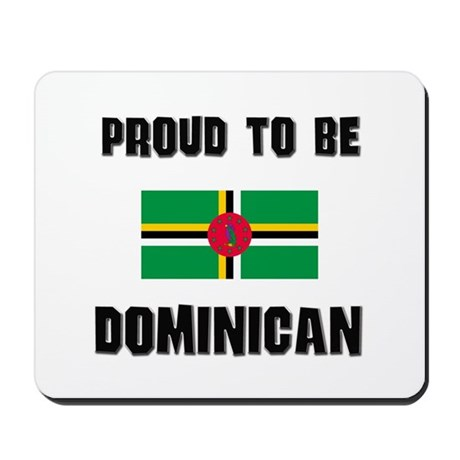 Proud To Be DOMINICAN Mousepad