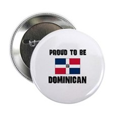 """Proud To Be DOMINICAN 2.25"""" Button"""