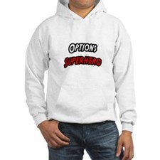 """Options Superhero"" Hoodie"