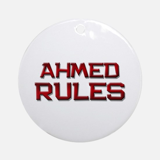 ahmed rules Ornament (Round)