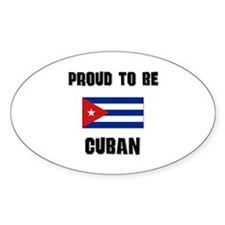 Proud To Be CUBAN Oval Decal