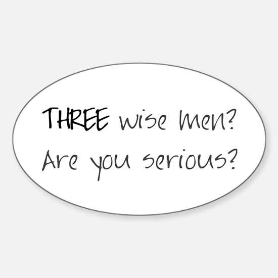 Three wise men? Oval Decal