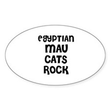 EGYPTIAN MAU CATS ROCK Oval Decal
