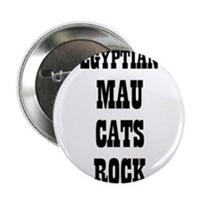 "EGYPTIAN MAU CATS ROCK 2.25"" Button (10 pack)"