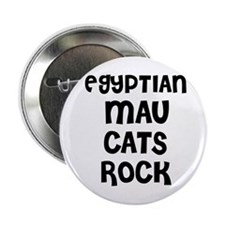 EGYPTIAN MAU CATS ROCK Button