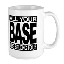 All Your Base Double (For Mugs) Mugs