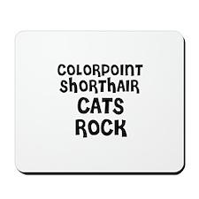 COLORPOINT SHORTHAIR CATS ROC Mousepad
