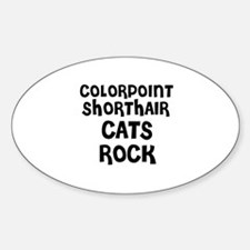 COLORPOINT SHORTHAIR CATS ROC Oval Decal