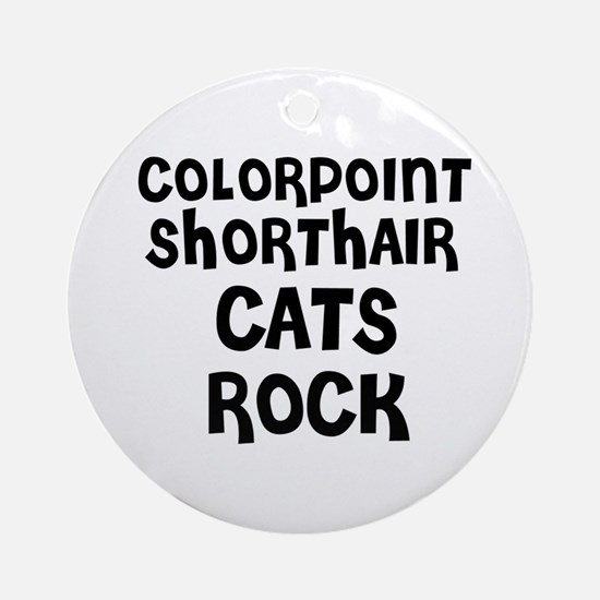 COLORPOINT SHORTHAIR CATS ROC Ornament (Round)