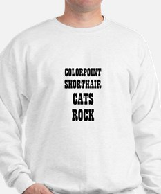 COLORPOINT SHORTHAIR CATS ROC Sweatshirt