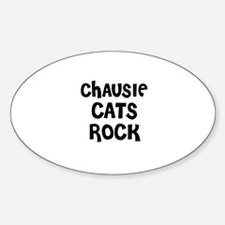 CHAUSIE CATS ROCK Oval Decal