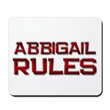 abbigail rules Mousepad