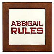 abbigail rules Framed Tile