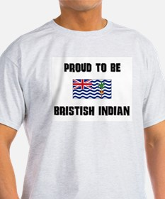 Proud To Be BRISTISH INDIAN T-Shirt