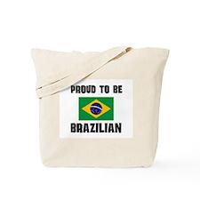 Proud To Be BRAZILIAN Tote Bag