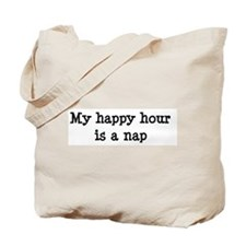 My happy hour is a nap Tote Bag