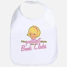 Prettiest Girls are in Book Clubs Bib