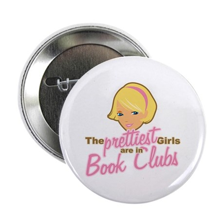 "Prettiest Girls are in Book Clubs 2.25"" Button (10"